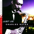 Charles Hayes Just Us (Digitally Remastered)