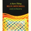Blue Mitchell Orchestra A Sure Thing