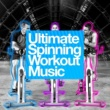 Various Artists Ultimate Spinning Workout Music