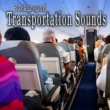 The Hollywood Edge Sound Effects Library Background Transportation Sounds