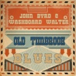 John Byrd & Washboard Walter Old Timbrook Blues