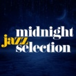 Late Night Jazz Midnight Jazz Selection