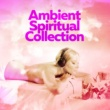 Calming Music Academy Ambient: Spiritual Practice