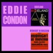 Eddie Condon Bixieland + Midnight in Moscow