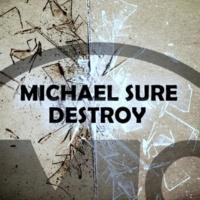 Michael Sure Destroy