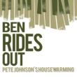 Pete Johnson's Housewarming Ben Rides Out