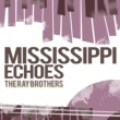 The Ray Brothers Mississippi Echoes