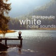 White Noise Therapy Therapeutic White Noise Sounds