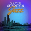 Afternoon Jazz Smooth Afternoon Jazz