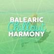 Balearic Beats Balearic Chillout Harmony