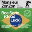 Monsieur ZonZon/Rose Max/Junior Jazz Boa Sorte (Good Luck) [Remixes]