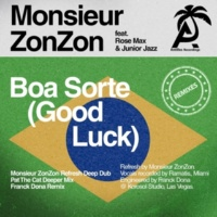 Monsieur ZonZon/Rose Max/Junior Jazz Boa Sorte