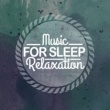 Music For Absolute Sleep Music for Sleep Relaxation