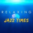 Relaxing Jazz Music Relaxing Jazz Times