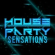 House Party House Party Sensations