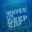 Waves for Sleep Waves: High Tide
