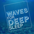 Waves for Sleep Sea Waves