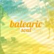 Balearic Beats Balearic Soul