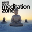 White Noise Meditation White Noise Meditation Zone