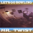 Let's Go Bowling Mr. Twist