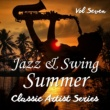 Various Artists Jazz and Swing Summer - Classic Artist Series, Vol. 7