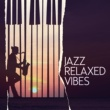 Relaxed Jazz Jazz: Relaxed Vibes
