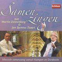 Massale Samenzang Kampen & Dordrecht/Jan Quintus Zwart/Martin Zonnenberg Door de nacht van smart en zorgen
