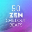 Various Artists 50 Zen Chillout Beats