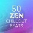 Various Artists 50 Zen Chillout Beats