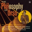 Phil Urso/Bob Brookmeyer/Julius Watkins/Ron Washington/Bobby Timmons/Bobby Banks/Percy Heath/Jimmy Bond/Oscar Pettiford/Charles Mingus/Kenny Clarke/Peter Littman/Walter Bishop Jr./Horace Silver The Philosophy of Urso - Phil Urso's 1953-1959 Sessions