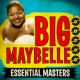 Big Maybelle Essential Masters
