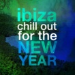 Various Artists Ibiza Chill out for the New Year