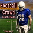 The Hollywood Edge Sound Effects Library Football Crowd Sound Effects, Vol. 2