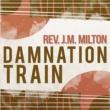 Rev. J.M. Milton Damnation Train