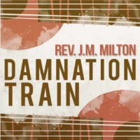 Rev. J.M. Milton A Rope or a Wire Around Your Neck