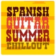 Relaxing Acoustic Guitar,Spanish Guitar Chill Out&Ultimate Guitar Chill Out Spanish Guitar Summer Chill Out