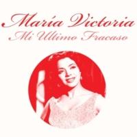 María Victoria Mi Ultimo Fracaso