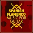 Guitarra Sound&Flamenco Music Musica Flamenca Chill Out Spanish Flamenco Music for Guitar