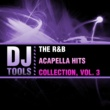 DJ Tools The R&B Acapella Hits Collection, Vol. 3