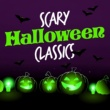 Halloween Masters,Halloween Monsters&Scary Halloween Music Scary Halloween Classics