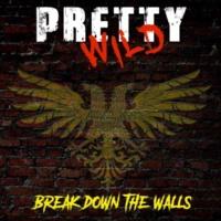 Pretty Wild Break Down the Walls