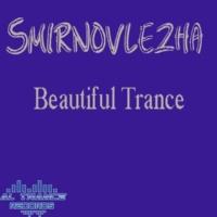 Smirnovlezha The Beautiful World of Trance