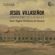 Sinfónica de Oaxaca&Juan Trigos Jesús Villaseñor: Symphonies Nos. 1 & 11