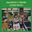 Pacheco&Melon Llego Melon