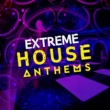 Ultimate House Anthems Extreme House Anthems