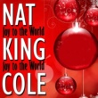Nat King Cole Joy to the World (Remastered)