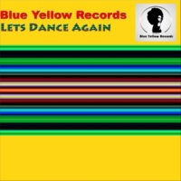 Blue Yellow Records Lets Dance Again