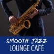 Lounge Café Smooth Jazz Lounge Cafe