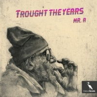 Mr. A Trought the Years