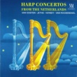 Netherlands Radio Chamber Orchestra Harp Concertos from the Netherlands